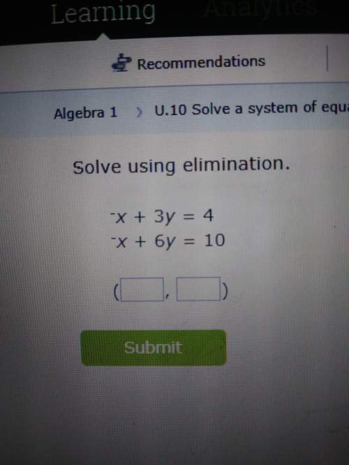 Solve using elimination -x+3y=4 and -x+6y=10