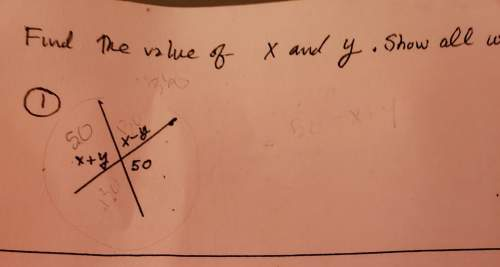 Find the value of x and y if 50=x+y