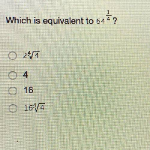 Which is equivalent to 64 to the 1/4 power