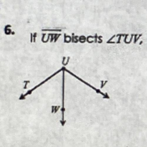 If UW bisects TUV, m < tuw = (13x - 5) and m
